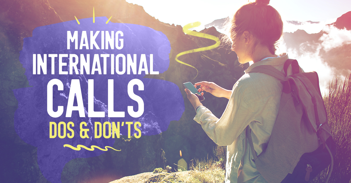 Making International Calls Dos and Don'ts